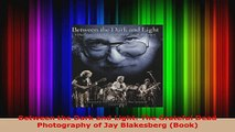 PDF Download  Between the Dark and Light The Grateful Dead Photography of Jay Blakesberg Book Download Online