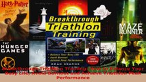 Read  Breakthrough Triathlon Training How to Balance Your Busy Life Avoid Burnout and Achieve Ebook Free