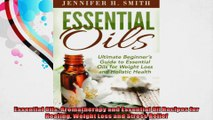 Essential Oils Aromatherapy and Essential Oil Recipes for Healing Weight Loss and Stress
