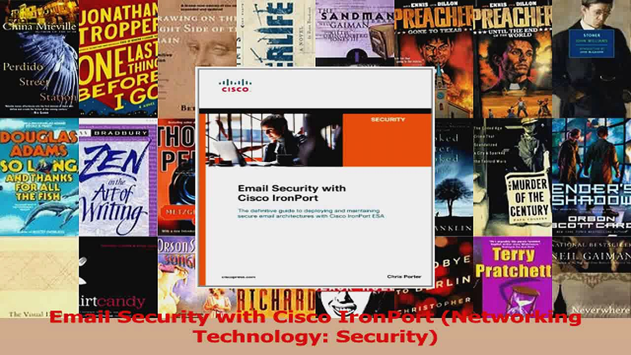 Email Security with Cisco IronPort Networking Technology Security Read Online