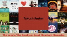 PDF Download  The Land of the Smokies Great Mountain Memories PDF Online