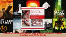 Read  Butchering Small Game and Birds Rabbits Hares Poultry and Wild Birds PDF Free