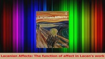 PDF Download  Lacanian Affects The function of affect in Lacans work PDF Online