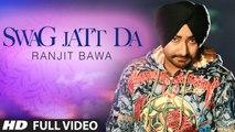Swag Jatt Da Full Video - Ranjit Bawa - Music- Tigerstyle - Album- Mitti Da Bawa
