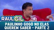 Paulinho Gogó no Elas Querem Saber - 19.12.15 - Parte 2