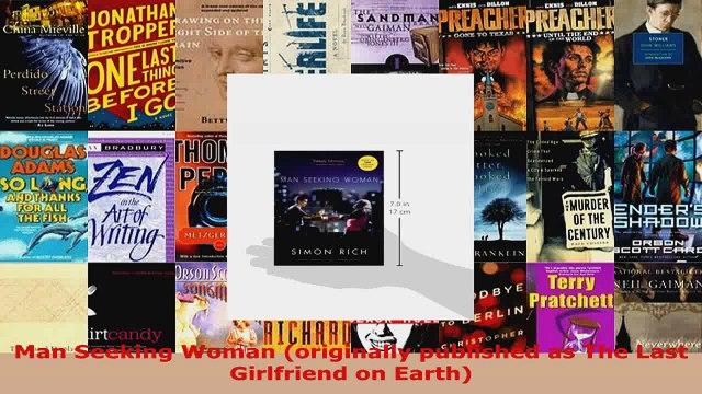 Download  Man Seeking Woman originally published as The Last Girlfriend on Earth EBooks Online