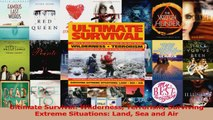 Read  Ultimate Survival Wilderness Terrorism Surviving Extreme Situations Land Sea and Air PDF Online