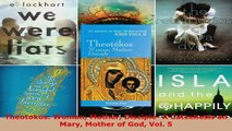 Read  Theotokos Woman Mother Disciple A Catechesis on Mary Mother of God Vol 5 EBooks Online