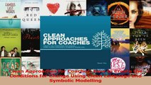 Download  Clean Approaches for Coaches How to Create the Conditions for Change Using Clean Language PDF Free