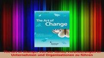 Lesen  The Art of Change Von der Kunst Veränderungen in Unternehmen und Organisationen zu führen Ebook Frei
