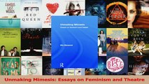 Unmaking Mimesis Essays on Feminism and Theatre