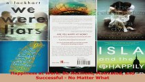Read  Happiness at Work Be Resilient Motivated and Successful  No Matter What Ebook Free