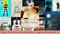Fairer than Morning A Saddlers Legacy Novel Book 1 Download
