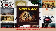Read  CMYK 20 A Cooperative Workflow for Photographers Designers and Printers Ebook Free
