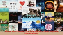 Read  Above the Clouds The Diaries of a HighAltitude Mountaineer Ebook Free