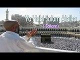 HD New Salam || Ya Nabi Salam Alaika Ya Habi Salam Alaika
