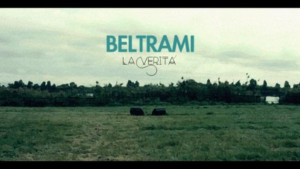 Beltrami - La Verità (Official Video)