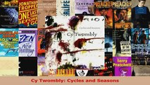 Read  Cy Twombly Cycles and Seasons PDF Free