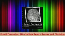 Email Forensics Eliminating Spam Scams and Phishing Read Online