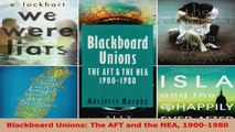Download  Blackboard Unions The AFT and the NEA 19001980 PDF Online
