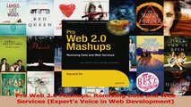 Pro Web 20 Mashups Remixing Data and Web Services Experts Voice in Web Development Read Online