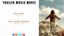 The Young Messiah Official Trailer #1 Music (Ryan Amon Elysium)