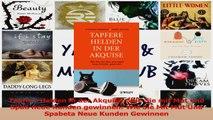 Download  Tapfere Helden in der Akquise Wie Sie mit Mut und Spaß neue Kunden gewinnen Wie Sie Mit PDF Frei