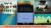 PDF Download  The Sound of Light A History of Gospel Music Read Online