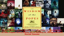 PDF Download  The Wisdom of the Popes A Collection of Statements of the Popes Since Peter on a Variety Download Online