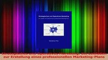 Download  Strategisches und Operatives Marketing Ein Leitfaden zur Erstellung eines professionellen Ebook Frei