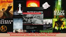 PDF Download  Politics of Illusion The Bay of Pigs Invasion Reexamined Studies in Cuban History Download Online