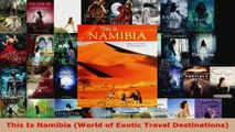 Read  This Is Namibia World of Exotic Travel Destinations EBooks Online
