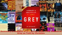 Read  Summary  Analysis of E L James Grey Fifty Shades of Grey as Told by Christian Ebook Free