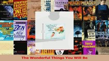 PDF Download  The Wonderful Things You Will Be Read Online