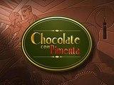 CHOCOLATE COM PIMENTA - (Cap. 07)