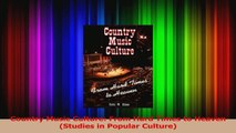 PDF Download  Country Music Culture From Hard Times to Heaven Studies in Popular Culture Read Online