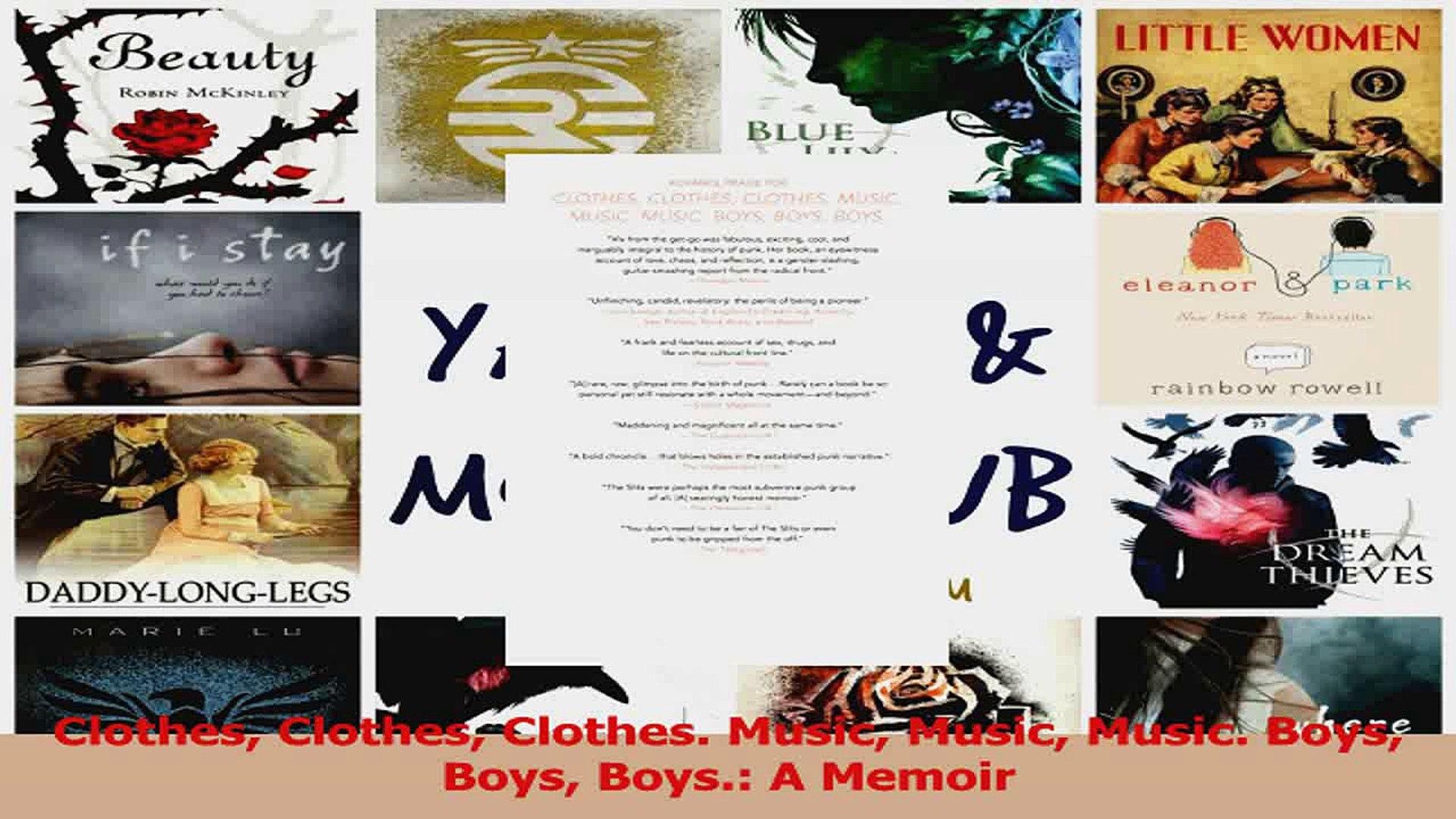 PDF Download  Clothes Clothes Clothes Music Music Music Boys Boys Boys A Memoir Read Online