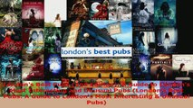 Read  Londons Best Pubs 2nd Edition A Guide to Londons Most Interesting and Unusual Pubs Ebook Free