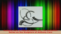 Read  Anthony Caro 5Volume Boxed Set The Definitive Series on the Sculpture of Anthony Caro EBooks Online