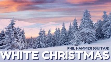 Phil Hammer - White Christmas - Christmas Song for Guitar
