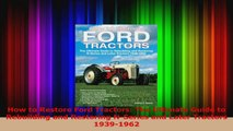 PDF Download  How to Restore Ford Tractors The Ultimate Guide to Rebuilding and Restoring NSeries and Read Full Ebook