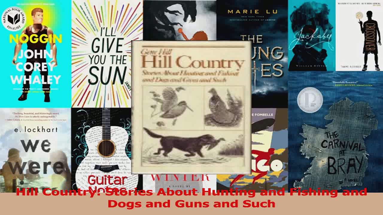 Download  Hill Country Stories About Hunting and Fishing and Dogs and Guns and Such Ebook Free