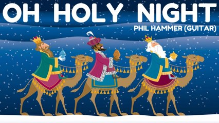 Phil Hammer - Oh Holy Night - Christmas Song for Guitar