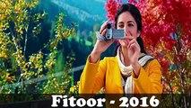 Fitoor songs - Baahon Mein Teri Raha   Arijit singh   Aditya Roy Kapur , Katrina Kaif Latest 2016 Fun-online
