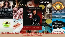 Read  Red Blood One Mostly White Guys Encounters with the Native World Ebook Free