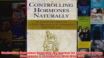Controlling Hormones Naturally My Journey for Solutions to Pms Menopause  Osteoporsis