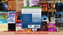 HOME CARE HOW TO  The Guide To Starting Your Senior In Home Care Business Download