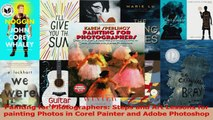 PDF Download  Painting for Photographers Steps and Art Lessons for painting Photos in Corel Painter and PDF Online
