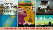 Read  You Send Me The Life and Times of Sam Cooke Ebook Free