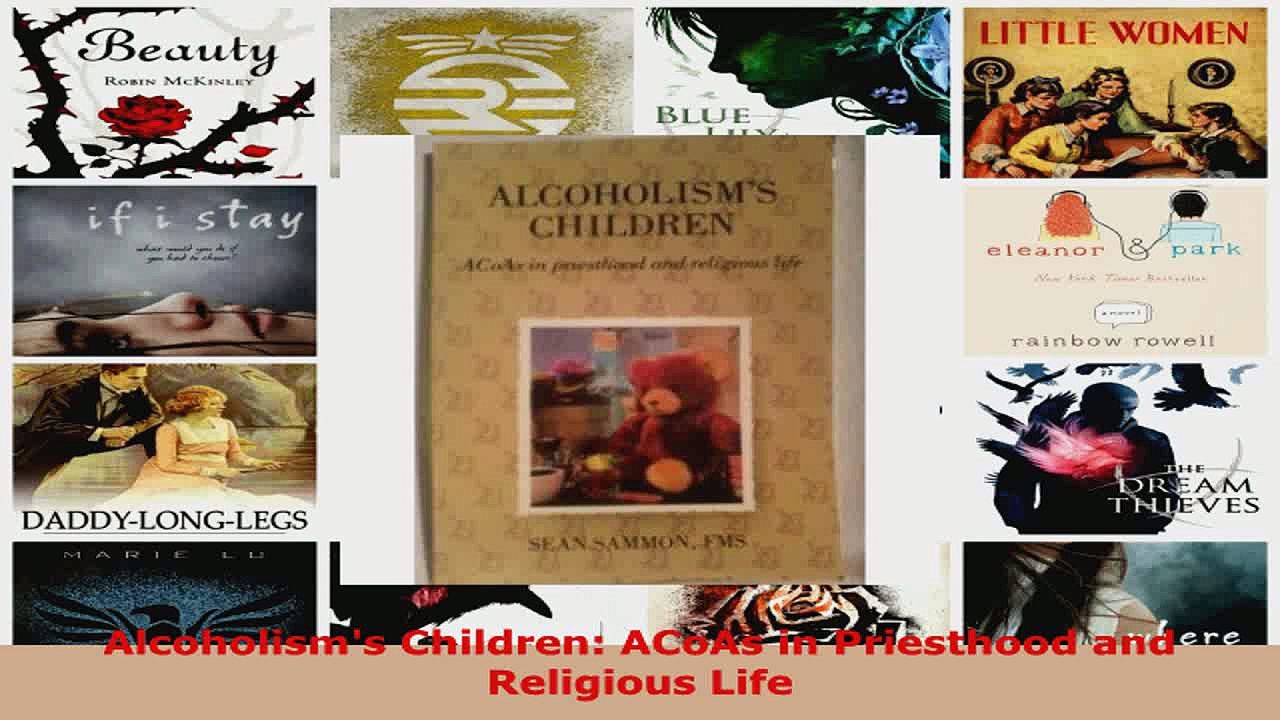 Read  Alcoholisms Children ACoAs in Priesthood and Religious Life Ebook Free